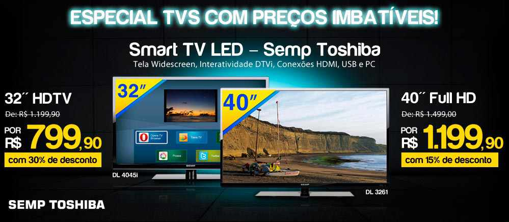 Smart TV Led Semp Toshiba  na ricardo eletro de 32 e 40 polegads